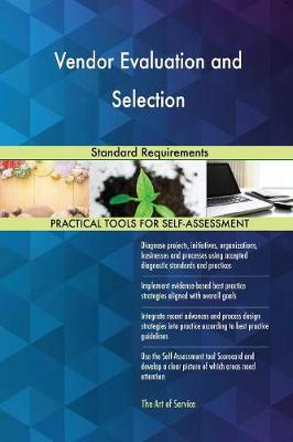 Vendor Evaluation and Selection Standard Requirements (Paperback)