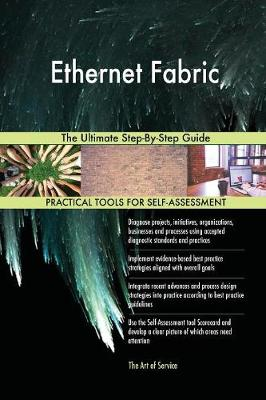 Ethernet Fabric the Ultimate Step-By-Step Guide (Paperback)