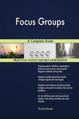 Focus Groups a Complete Guide (Paperback)