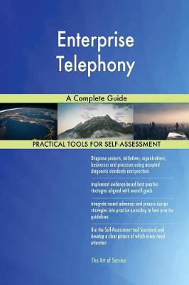 Enterprise Telephony a Complete Guide (Paperback)