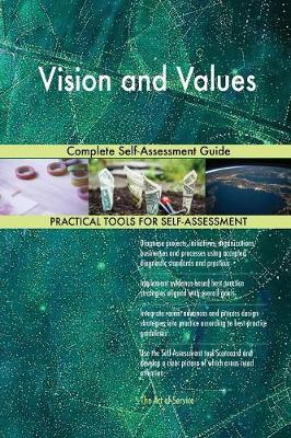 Vision and Values Complete Self-Assessment Guide (Paperback)