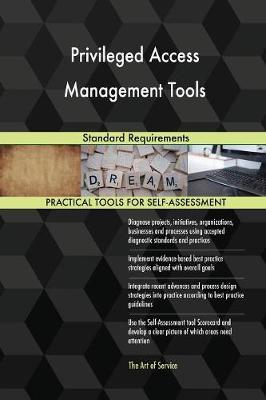 Privileged Access Management Tools Standard Requirements (Paperback)