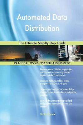 Automated Data Distribution the Ultimate Step-By-Step Guide (Paperback)