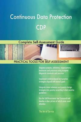 Continuous Data Protection CDP Complete Self-Assessment Guide (Paperback)
