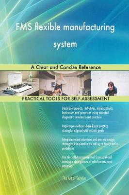 Fms Flexible Manufacturing System a Clear and Concise Reference (Paperback)