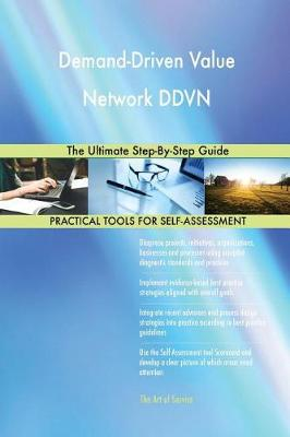 Demand-Driven Value Network Ddvn the Ultimate Step-By-Step Guide (Paperback)
