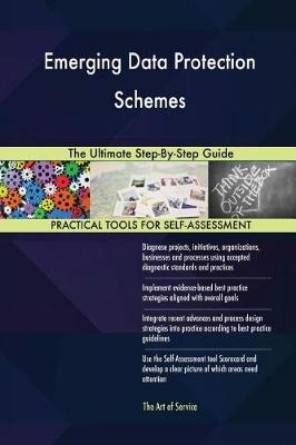 Emerging Data Protection Schemes the Ultimate Step-By-Step Guide (Paperback)