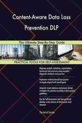 Content-Aware Data Loss Prevention Dlp the Ultimate Step-By-Step Guide (Paperback)