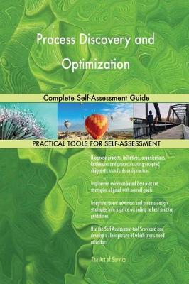 Process Discovery and Optimization Complete Self-Assessment Guide (Paperback)