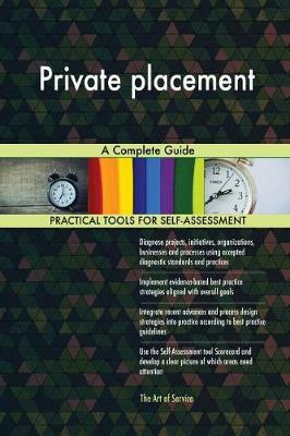 Private Placement a Complete Guide (Paperback)