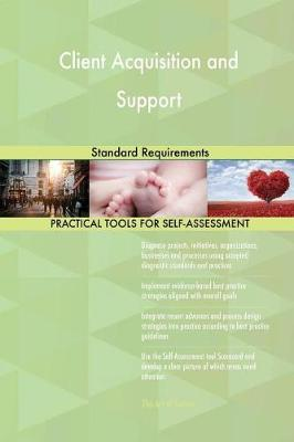 Client Acquisition and Support Standard Requirements (Paperback)