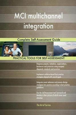 MCI Multichannel Integration Complete Self-Assessment Guide (Paperback)