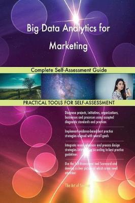 Big Data Analytics for Marketing Complete Self-Assessment Guide (Paperback)
