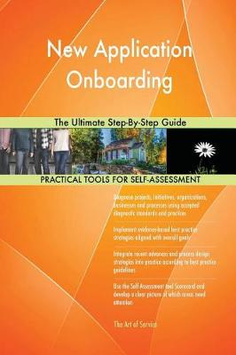 New Application Onboarding the Ultimate Step-By-Step Guide (Paperback)