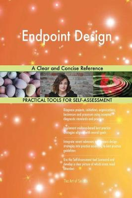 Endpoint Design a Clear and Concise Reference (Paperback)