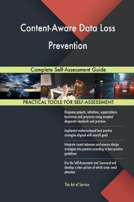 Content-Aware Data Loss Prevention Complete Self-Assessment Guide (Paperback)