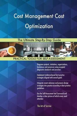 Cost Management Cost Optimization the Ultimate Step-By-Step Guide (Paperback)