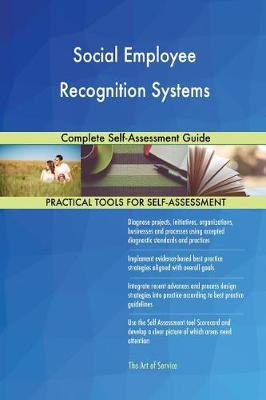 Social Employee Recognition Systems Complete Self-Assessment Guide (Paperback)