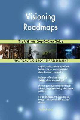 Visioning Roadmaps the Ultimate Step-By-Step Guide (Paperback)