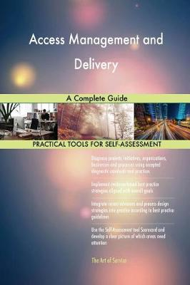 Access Management and Delivery a Complete Guide (Paperback)