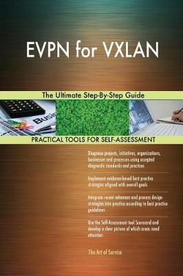 Evpn for Vxlan the Ultimate Step-By-Step Guide (Paperback)