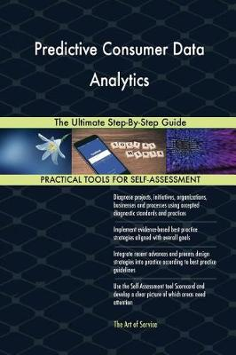 Predictive Consumer Data Analytics the Ultimate Step-By-Step Guide (Paperback)