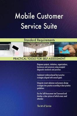 Mobile Customer Service Suite Standard Requirements (Paperback)