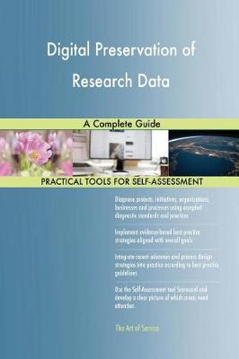 Digital Preservation of Research Data a Complete Guide (Paperback)
