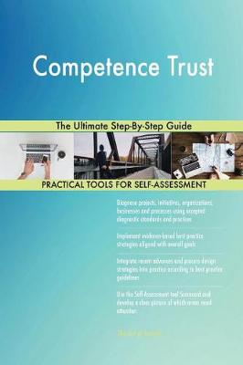 Competence Trust the Ultimate Step-By-Step Guide (Paperback)