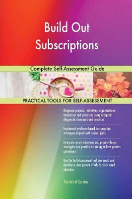 Build Out Subscriptions Complete Self-Assessment Guide (Paperback)