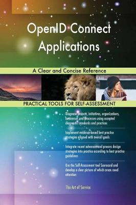 Openid Connect Applications a Clear and Concise Reference (Paperback)