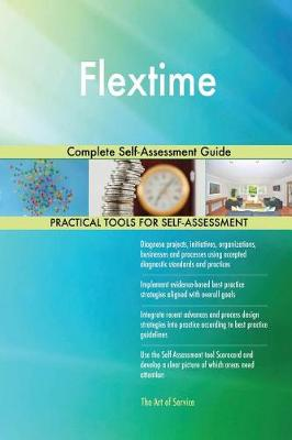 Flextime Complete Self-Assessment Guide (Paperback)