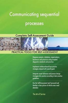 Communicating Sequential Processes Complete Self-Assessment Guide (Paperback)