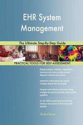 Ehr System Management the Ultimate Step-By-Step Guide (Paperback)