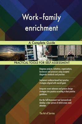 Work-Family Enrichment a Complete Guide (Paperback)