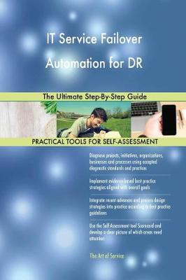 It Service Failover Automation for Dr the Ultimate Step-By-Step Guide (Paperback)