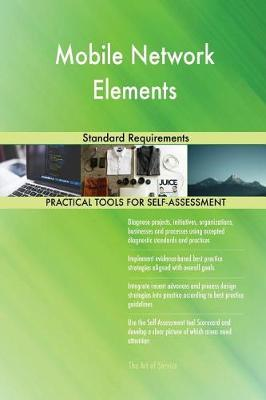 Mobile Network Elements Standard Requirements (Paperback)