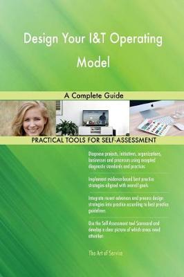 Design Your I&t Operating Model a Complete Guide (Paperback)