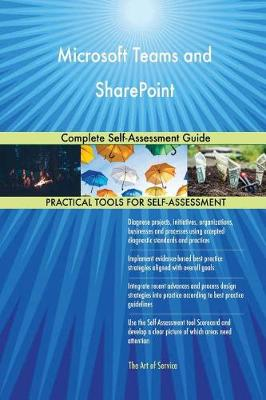 Microsoft Teams and Sharepoint Complete Self-Assessment Guide (Paperback)
