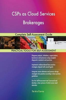 Csps as Cloud Services Brokerages Complete Self-Assessment Guide (Paperback)