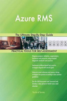 Azure RMS the Ultimate Step-By-Step Guide (Paperback)