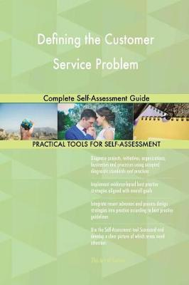 Defining the Customer Service Problem Complete Self-Assessment Guide (Paperback)