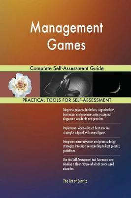 Management Games Complete Self-Assessment Guide (Paperback)