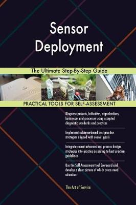 Sensor Deployment the Ultimate Step-By-Step Guide (Paperback)