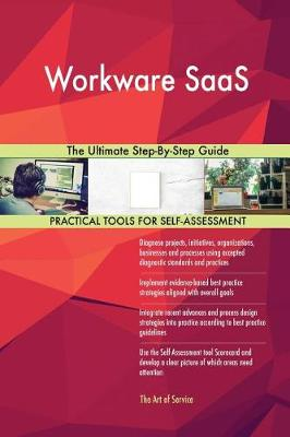 Workware Saas the Ultimate Step-By-Step Guide (Paperback)