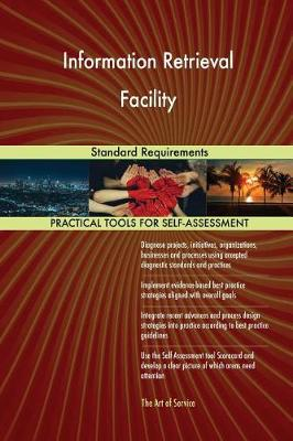 Information Retrieval Facility Standard Requirements (Paperback)