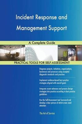 Incident Response and Management Support a Complete Guide (Paperback)