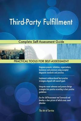 Third-Party Fulfillment Complete Self-Assessment Guide (Paperback)