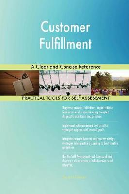 Customer Fulfillment a Clear and Concise Reference (Paperback)