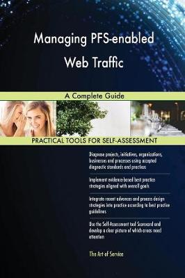 Managing Pfs-Enabled Web Traffic a Complete Guide (Paperback)